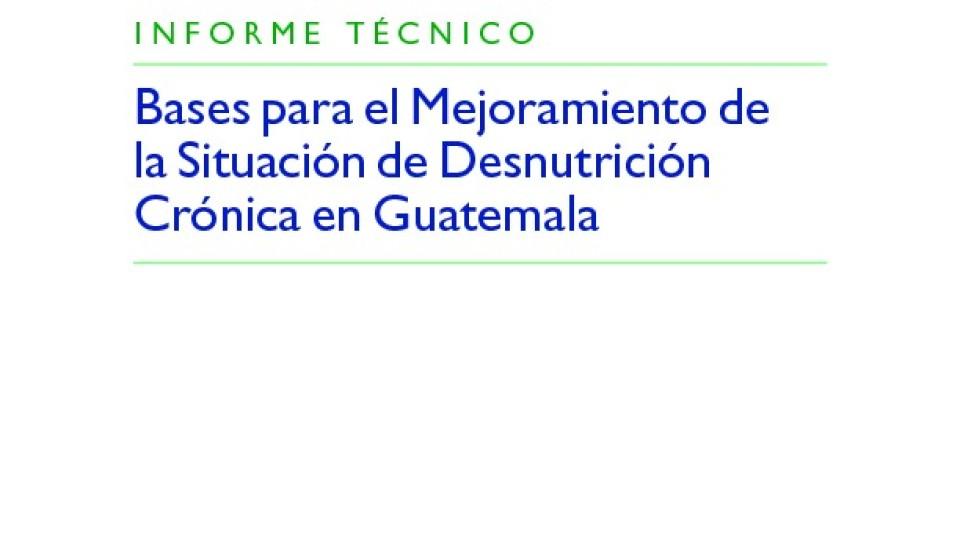 thumbnail-of-Bases-para-el-mejoramiento-de-la-desnutricion-cronica-en-Guatemala_Oct10-pdf